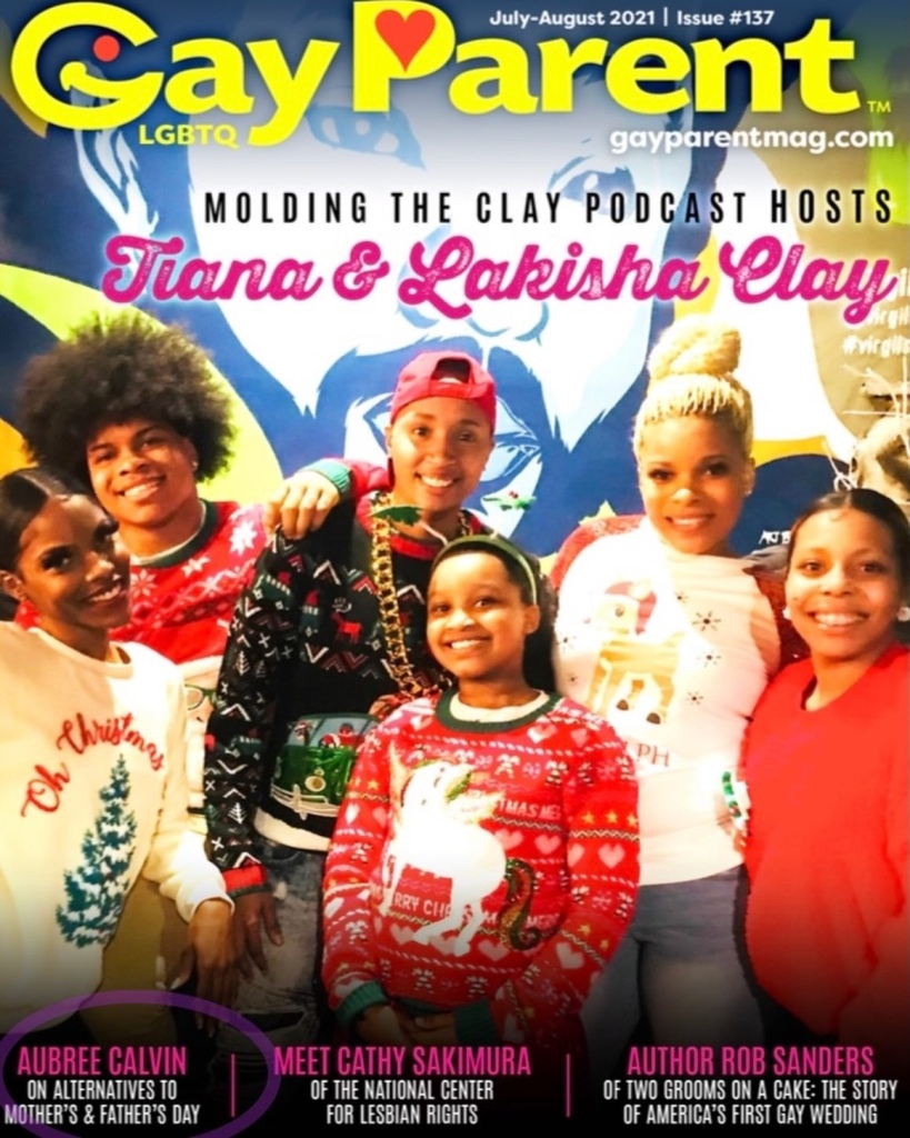 Cover of the July-August 2021 issue of Gay Parent Magazine. Cover has Tiana and Lakisha Clay, and also mentions Aubree Calvin's article.